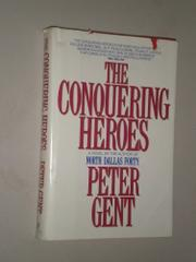 THE CONQUERING HEROES by Peter Gent