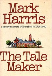THE TALE MAKER by Mark Harris