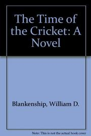 THE TIME OF THE CRICKET by William D. Blankenship