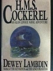 H.M.S. COCKEREL by Dewey Lambdin