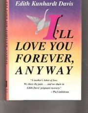 I'LL LOVE YOU FOREVER, ANYWAY by Edith Kunhardt Davis