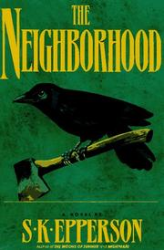 THE NEIGHBORHOOD by S.K. Epperson