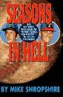 SEASONS IN HELL by Mike Shropshire