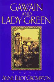 GAWAIN AND LADY GREEN by Anne Eliot Crompton