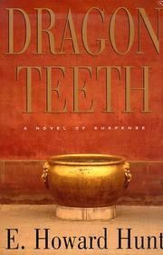 DRAGON TEETH by E. Howard Hunt
