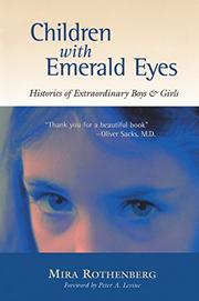 CHILDREN WITH EMERALD EYES: Histories of Extraordinary Boys and Girls by Mira Rothenberg