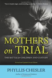 MOTHERS ON TRIAL: The Battle for Children and Custody by Phyllis Chesler