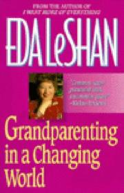 GRANDPARENTING IN A CHANGING WORLD by Eda LeShan