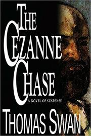 THE CêZANNE CHASE by Thomas Swan