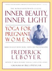 INNER BEAUTY, INNER LIGHT: Yoga for Pregnant Women by Frederick Leboyer