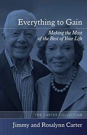 EVERYTHING TO GAIN by Rosalynn Carter