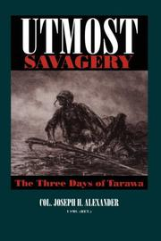 UTMOST SAVAGERY by Joseph H. Alexander