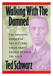 WALKING WITH THE DAMNED by Ted Schwarz