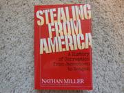 STEALING FROM AMERICA by Nathan Miller