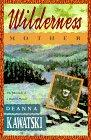 WILDERNESS MOTHER by Deanna Kawatski