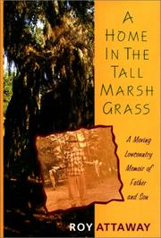 A HOME IN THE TALL MARSH GRASS by Roy Attaway