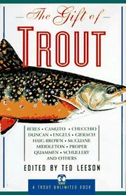 THE GIFT OF TROUT by Ted Leeson