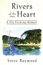 RIVERS OF THE HEART by Steve Raymond