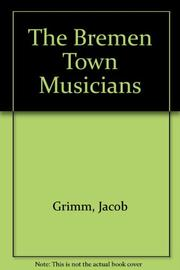 THE BREMEN TOWN MUSICIANS by Jacob Grimm