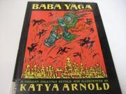 BABA YAGA by Katya Arnold