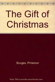THE GIFT OF CHRISTMAS by Philemon Sturges