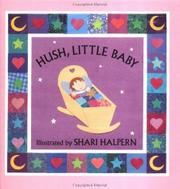 HUSH, LITTLE BABY by Shari Halpern