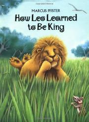 HOW LEO LEARNED TO BE KING by Marcus Pfister