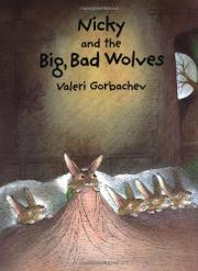 NICKY AND THE BIG, BAD WOLVES by Valeri Gorbachev