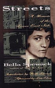 STREETS: A Memoir of the Lower East Side by Bella Spewack