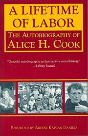 A LIFETIME OF LABOR by Alice H. Cook