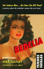 BEDELIA by Vera Caspary
