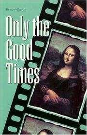 ONLY THE GOOD TIMES by Juan Bruce-Novoa