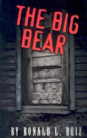 THE BIG BEAR by Ron Ruiz