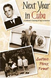 "NEXT YEAR IN CUBA: A Cubano's Coming-of-Age in America by Gustavo ""P'rez Firmat"
