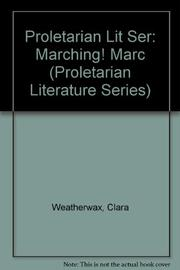 MARCHING! MARCHING! by Clara Weatherwax