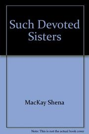 SUCH DEVOTED SISTERS by Shena Mackay
