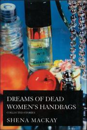 DREAMS OF DEAD WOMEN'S HANDBAGS by Shena Mackay