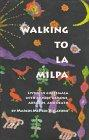 WALKING TO LA MILPA by Marcos McPeek Villatoro