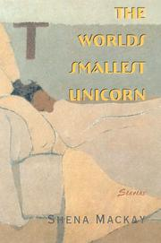 THE WORLD'S SMALLEST UNICORN by Shena Mackay