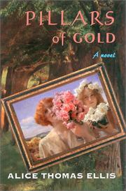 PILLARS OF GOLD by Alice Thomas Ellis