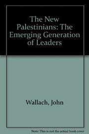 THE NEW PALESTINIANS by John Wallach