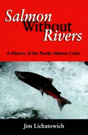SALMON WITHOUT RIVERS by Jim Lichatowich