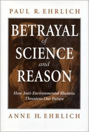 BETRAYAL OF SCIENCE AND REASON by Paul R. Ehrlich