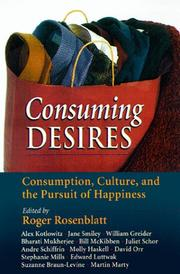 CONSUMING DESIRES by Roger Rosenblatt