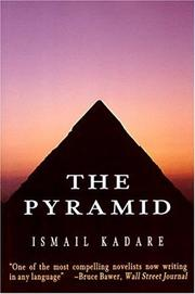 THE PYRAMID by Ismail Kadare