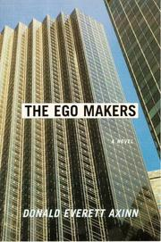 THE EGO MAKERS by Donald Everett Axinn