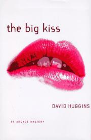 THE BIG KISS by David Huggins