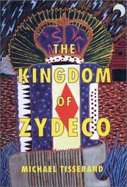 THE KINGDOM OF ZYDECO by Michael Tisserand