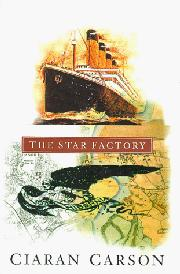THE STAR FACTORY by Ciaran Carson