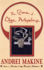 THE CRIME OF OLGA ARBYELINA by Andreï Makine